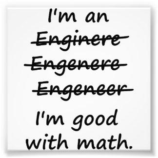 I'm an Engineer I'm Good at Math Photo Print