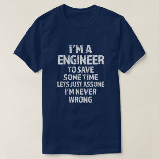 I'm an Engineer to save time let's assume T-Shirt