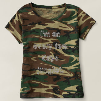 I'm an every few days junglist, 3 colors of camo T-Shirt