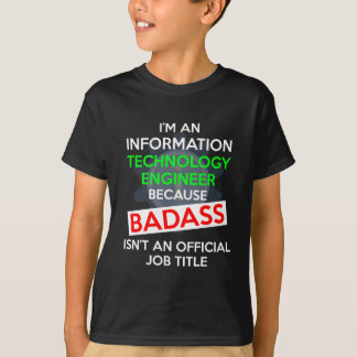 I'm An Information Technology Engineer Because Bad Tee Shirts