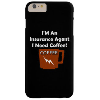 I'M An Insurance Agent, I Need Coffee! Barely There iPhone 6 Plus Case