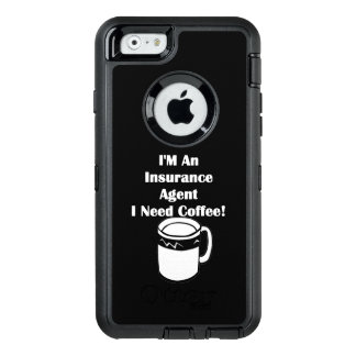 I'M An Insurance Agent, I Need Coffee! OtterBox iPhone 6/6s Case