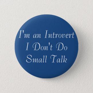 I'm an Introvert No Small Talk Button