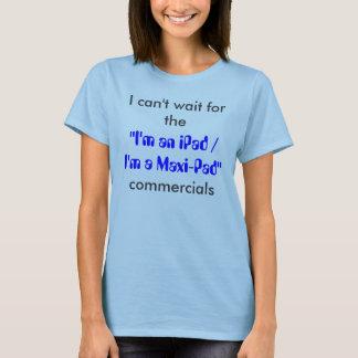 I'm an iPad / I'm a Maxi-Pad T-Shirt