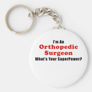 Im an Orthopedic Surgeon Whats Your Superpower Basic Round Button Key Ring