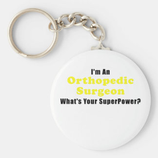 Im an Orthopedic Surgeon Whats Your Superpower Key Ring