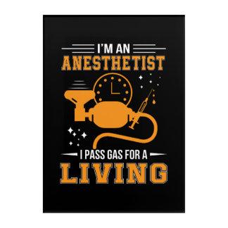 Im Anesthetist I Pass Gas For Living Shirt Acrylic Print
