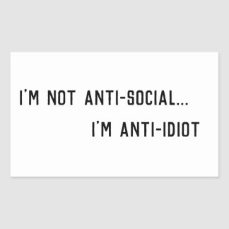 I'm Anti-Idiot Rectangular Sticker
