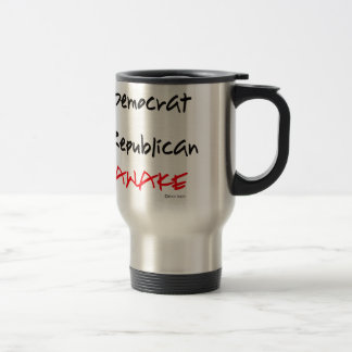 I'm Awake..Not Democrat or Republican Travel Mug