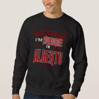 I'm Awesome. I'm ALBERTO. Gift Birthdary Sweatshirt