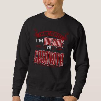 I'm Awesome. I'm CASANOVA. Gift Birthdary Sweatshirt