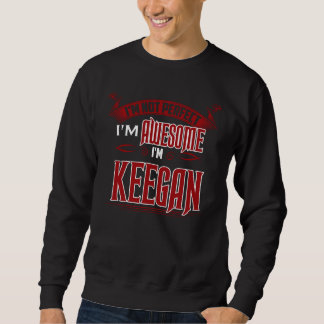 I'm Awesome. I'm KEEGAN. Gift Birthdary Sweatshirt