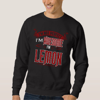 I'm Awesome. I'm LEMON. Gift Birthdary Sweatshirt