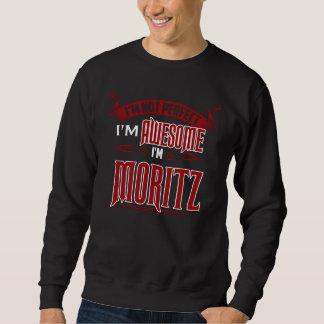 I'm Awesome. I'm MORITZ. Gift Birthdary Sweatshirt