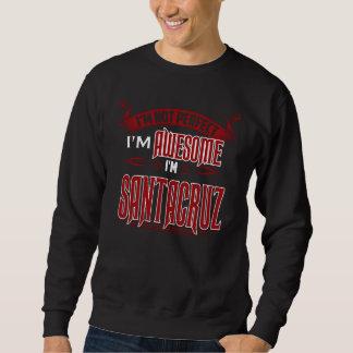I'm Awesome. I'm SANTACRUZ. Gift Birthdary Sweatshirt