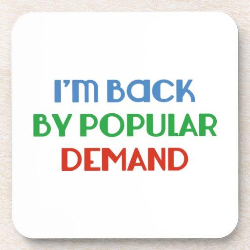 I'm Back By Popular Demand Drink Coaster