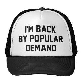 I'm Back By Popular Demand Hat
