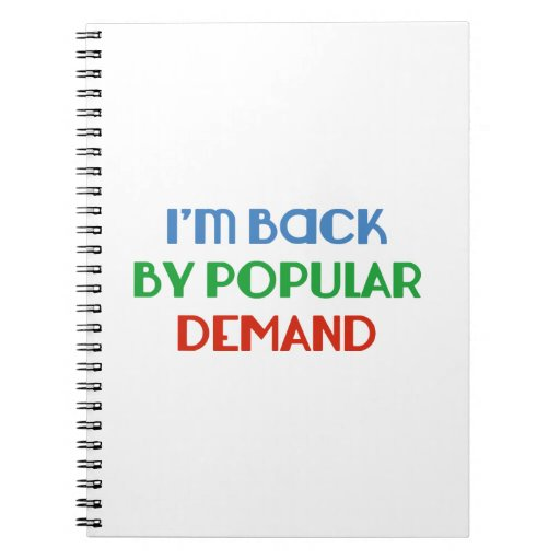 I'm Back By Popular Demand Spiral Note Books