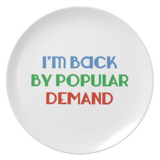 I'm Back By Popular Demand Dinner Plates