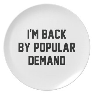 I'm Back By Popular Demand Party Plate