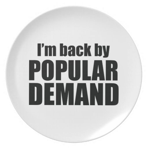 I'm Back By Popular Demand Dinner Plate