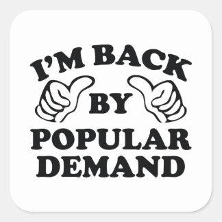I'm Back By Popular Demand Square Sticker