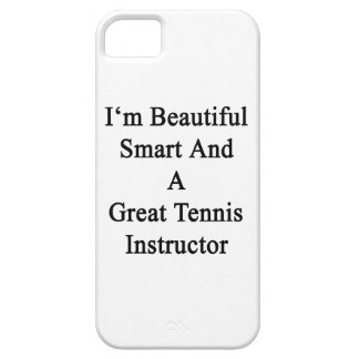 I'm Beautiful Smart And A Great Tennis Instructor. iPhone 5 Cover