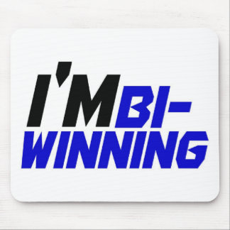 I'm Bi- Winning Mouse Pad