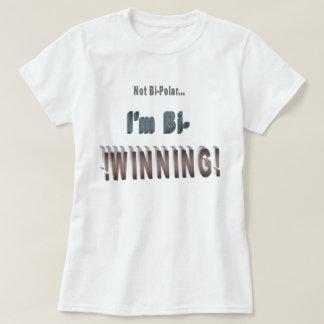 I'm Bi-WINNING! Tee Shirt