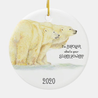 I'm Bipolar what's your Super Power Polar Bear Fun Double-Sided Ceramic Round Christmas Ornament