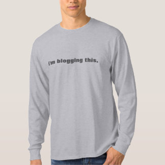 I'm Blogging This.  men's long sleeve tee