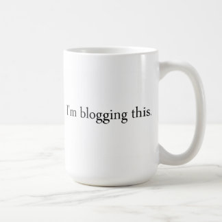I'm blogging this mug