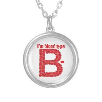 I'm blood type B negative Silver Plated Necklace