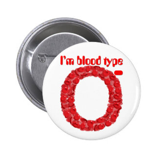 I'm blood type O negative 6 Cm Round Badge