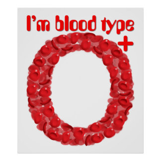 I'm blood type O positive Poster