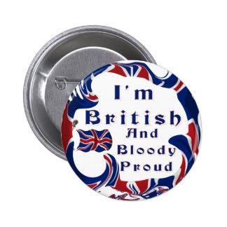 I'm British And Bloody Proud 6 Cm Round Badge