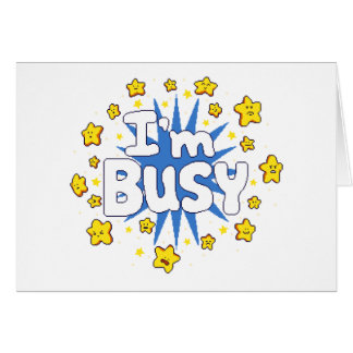 I'm Busy Card