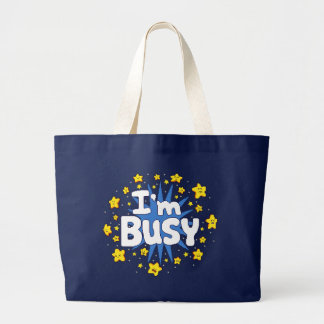 I'm Busy Large Tote Bag