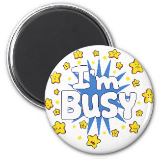 I'm Busy Magnet