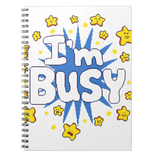 I'm Busy Notebooks