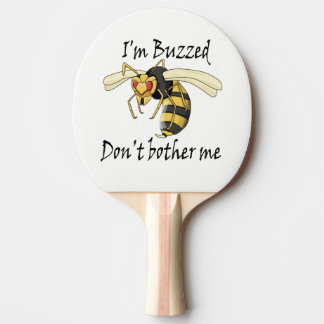 I'm buzzed don't bother me ping pong paddle