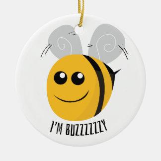 I'm Buzzzy Ceramic Ornament