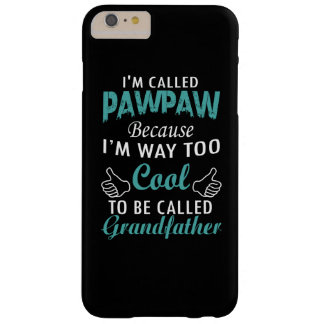 I'M CALLED PAWPAW BARELY THERE iPhone 6 PLUS CASE