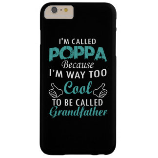 I'M CALLED POPPA BARELY THERE iPhone 6 PLUS CASE