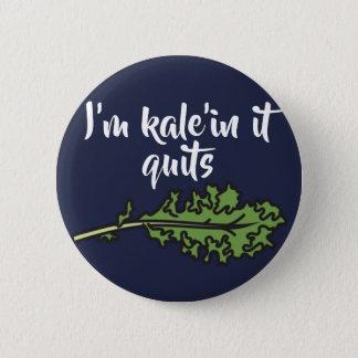 """""""I'm calling it quits!"""" Pin"""