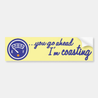 I'm Coasting Bumper Sticker