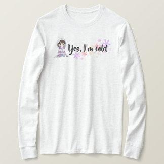 I'm Cold shirt