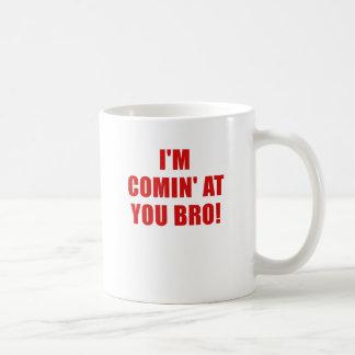 Im Comin at You Bro Coffee Mug