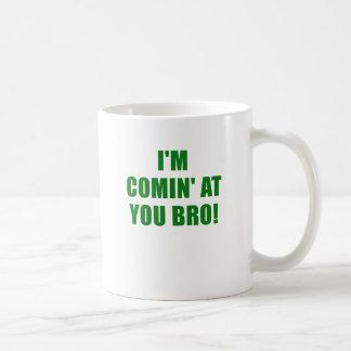 Im Coming at You Bro Basic White Mug