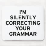 I'm Correcting Grammar Mouse Pad